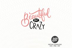 Beautiful but crazy SVG PNG DXF Product Image 2