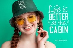 Life is better at the cabin svg design Product Image 3