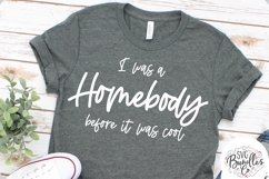 I Was a Homebody Before It Was Cool -SVG DXF PNG Product Image 1