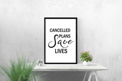 Cancelled Plans Save Lives Wall Art Printable- Stay Home Product Image 4