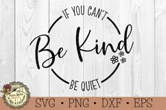 If You Can't Be Kind Be Quiet-Kindness-Inspirational Quote Product Image 3