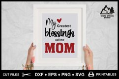My Greatest Blessings Call Me Mom, Mom Mother Saying Quote Product Image 4