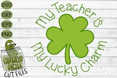 My Teacher is my Lucky Charm - St Patrick's Day SVG File Product Image 2