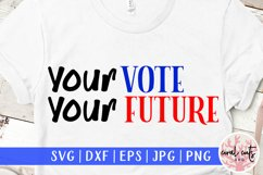 Your vote your future - US Election Quote SVG Product Image 1