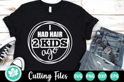 I Had Hair 2 Kids Ago - A Fathers Day SVG Cut File Product Image 1