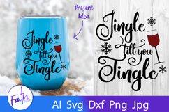 Jingle Till You Tingle Wine Glass Svg Cut File Product Image 1