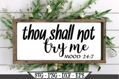 Thou Shall Not Try Me Mood 24 7 Funny SVG Product Image 1