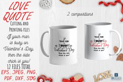 Love Quote SVG If your man is busy on Valentines Day. Product Image 1