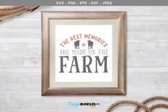 The Best Memories are Made on the Farm - svg & printable Product Image 1