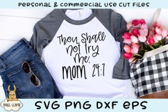 Thou Shall Not Try Me Mom 24/7 SVG Product Image 1
