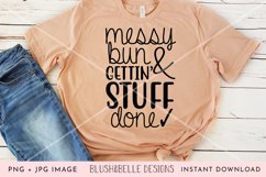 Messy Bun & Gettin' Stuff Done- PNG, JPG Product Image 3