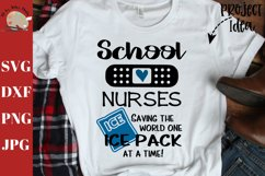 School nurses, saving the world one ice pack at a time svg Product Image 1