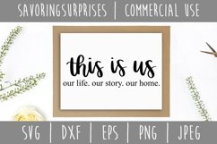 This is Us Our Life, Our Story, Our Home SVG, DXF, EPS, PNG Product Image 1