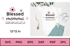 Mother Day Saying SVG. Blessed Momma SVG. Mom SVG Product Image 1
