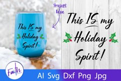 This IS My Holiday Spirit Wine Glass Svg Cut File Product Image 1
