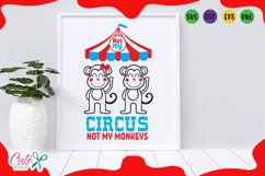 Not my circus not my monkeys, circus party svg for crafters Product Image 1