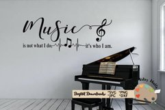 Music is not what I do it's who I am svg cut file musician Product Image 2