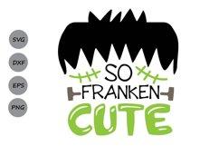 So Franken Cute Svg, Halloween Svg, Frankenstein Svg. Product Image 1
