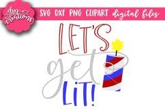 Let's Get Lit! - 4th of July design SVG, DXF, PNG cut file Product Image 1