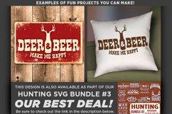 Deer & Beer Make Me Happy - Deer HUNTING SVG Files - 846 Product Image 2