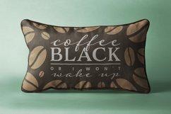 Coffee Black or I Wont Wake Up Product Image 1