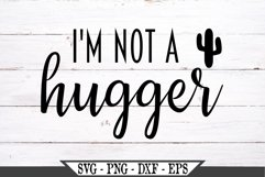 I'm Not A Hugger SVG Product Image 2