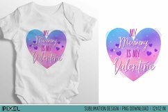 My Mummy Is My Valentine Sublimation Design PNG Product Image 1