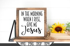 In The Morning When I Rise Give Me Jesus SVG Design Product Image 2