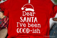Dear Santa Ive Been Good-ish Svg, Christmas Svg, Funny Kids Product Image 1