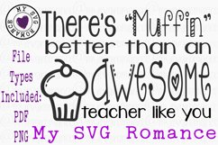 There's Muffin Better Than An Awesome Teacher Like You SVG Product Image 1