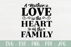Mom SVG - A Mother's Love Is The Heart Of The Family Product Image 2