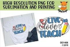 Live Love Teach Teacher Sublimation Design Product Image 1