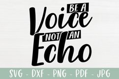 Be A Voice Not An Echo - Positive Saying SVG Product Image 2