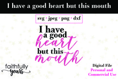 I have a good heart, but this mouth. svg cut file funny Product Image 2