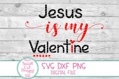 Jesus Is My Valentine SVG,Valentine SVG, Jesus SVG Christian Product Image 3