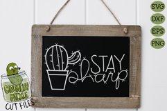 Stay Sharp Cactus SVG Cut File - A Positive Cactus Pun Product Image 1