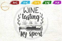 Wine Tasting Is My Sport Kitchen Quote Art Product Image 1