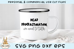 Dear Procrastination We Need to Talk Funny SVG Product Image 3