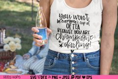 You aren't everyone's cup of tea you are champagne! Product Image 3