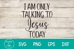 Only Talking to Jesus- SVG Product Image 2