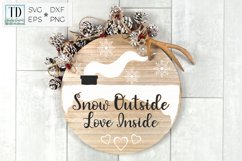 Snow Outside, Love Inside, A Christmas Home Decor SVG Product Image 1