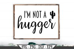I'm Not A Hugger SVG Product Image 1