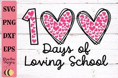 100 Days of School SVG, 100 Days Loving School SVG Product Image 1