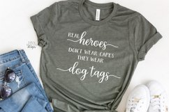 Real Heroes Don't Wear Capes They Wear Dog Tags - Patriotic Product Image 2