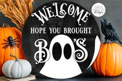 Welcome Hope You Brought Boo's SVG   Halloween Ghost Round D Product Image 1