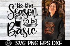 SVG - Tis The Season To Be Basic - SVG PNG EPS DXF Product Image 1