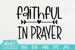 Cute Christian Saying SVG - Faithful In Prayer Religious SVG Product Image 2