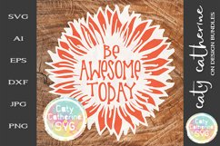 Be Awesome Today Sunflower SVG Product Image 1