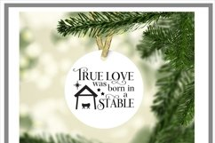 True Love Was Born In A Stable Jesus Christmas SVG Product Image 2