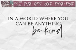 In a world where you can be anything be kind, Kindness SVG Product Image 2